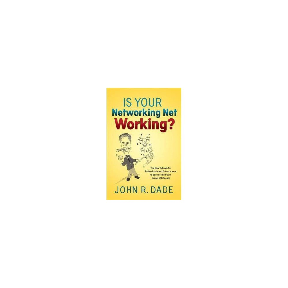 Is Your Networking Net Working? : The How to Guide for Professionals and Entrepreneurs to Become Their Is Your Networking Net Working? is the how-to guide for professionals and entrepreneurs to become their own center of influence using a unique and exciting business networking strategy. Like it or not, everyone needs to meet more people. Professionals, entrepreneurs, and business owners need to network in order to get their name, face, product, or service out in front of the public. They need a constant flow of new, quality prospects and clients in order to become a high-profile, sought-after, respected professional. Financial service professional John Dade emphasizes the importance of business networking to business and income growth. He reveals how it doesn't have to be a chore or stressful endeavor. Is Your Networking Net Working? serves as a step by step guide for readers to build their own networking group based on their likes and passions and how to become their own center of influence and Go To Person. For anyone looking for a way to network, or even those who think they aren't the networking type, this guide helps them build relationships and get better results.