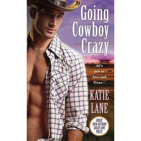 Going Cowboy Crazy (Paperback) by Katie Lane - image 1 of 1