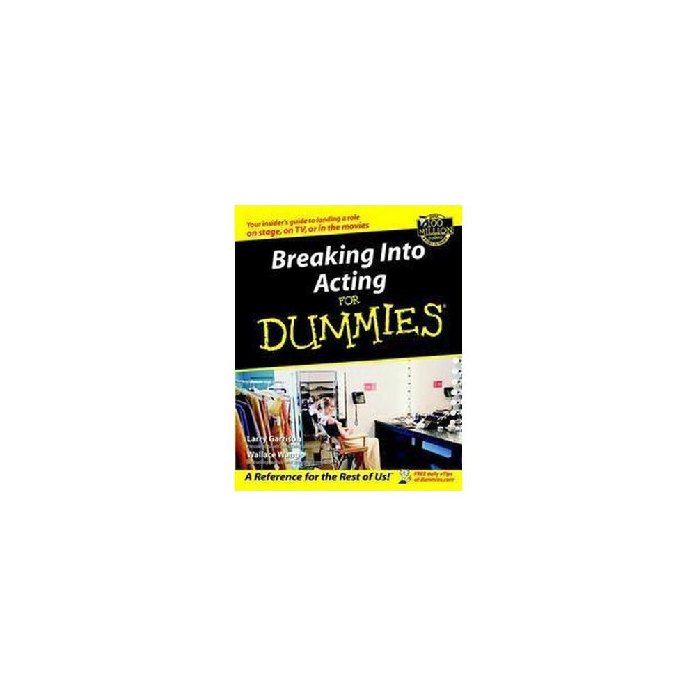 Breaking into Acting for Dummies (Paperback) (Larry Garrison & Wally Wang)