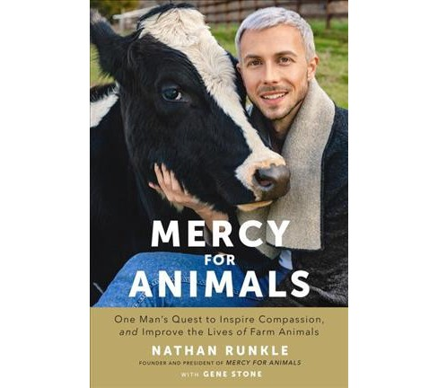 Mercy for Animals : One Man's Quest to Inspire Compassion and Improve the Lives of Farm Animals - image 1 of 1