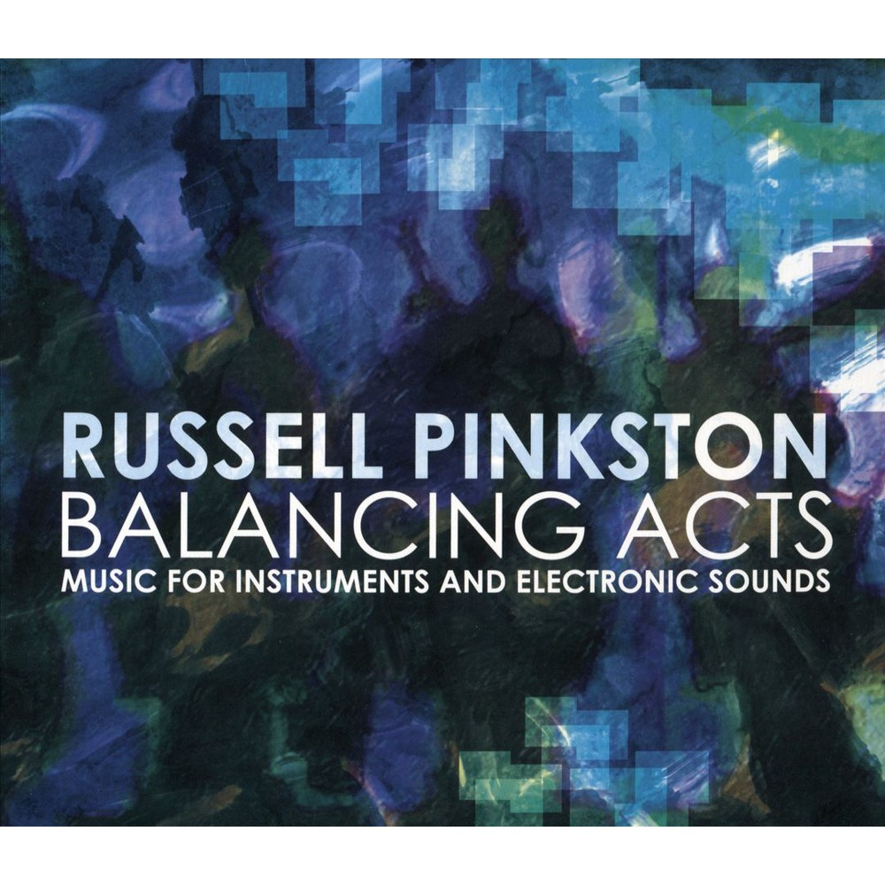 Russell Pinkston - Balancing Acts:Music For Instruments (CD)