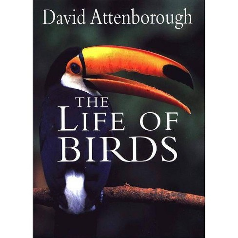 The Life of Birds - by  David Attenborough (Hardcover) - image 1 of 1