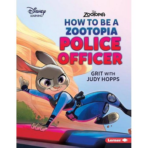 How to Be a Zootopia Police Officer - (Disney Great Character Guides) by  Jennifer Boothroyd (Paperback) - image 1 of 1