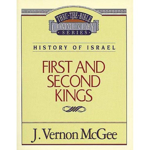 Thru the Bible Vol. 13: History of Israel (1 and 2 Kings) - by  J Vernon McGee (Paperback) - image 1 of 1