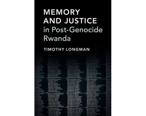 Memory and Justice in Post-Genocide Rwanda (Paperback) (Timothy Longman) - image 1 of 1
