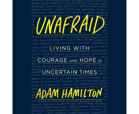 Unafraid : Living With Courage and Hope in Uncertain Times - Unabridged by Adam Hamilton (CD/Spoken - image 1 of 1