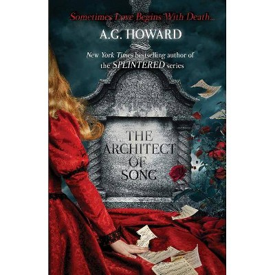 The Architect of Song - (Haunted Hearts Legacy) by  A G Howard (Paperback)