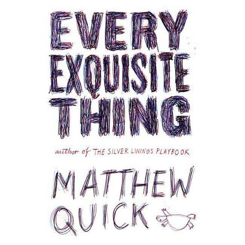 Every Exquisite Thing (Hardcover) by Matthew Quick - image 1 of 1