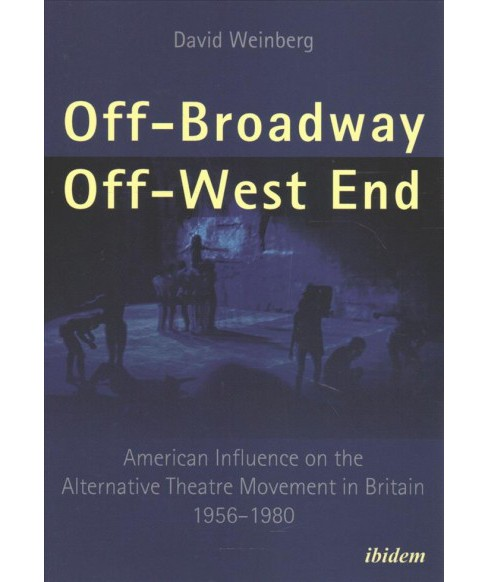 Off-Broadway / Off-West End : American Influence on the Alternative Theatre Movement in Britain - image 1 of 1