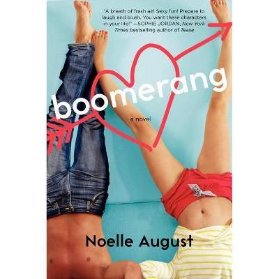 Boomerang - (Boomerang Novel) by  Noelle August (Paperback)