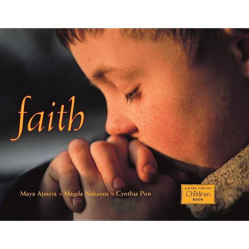 Faith - (Global Fund for Children Books (Hardcover)) by  Maya Ajmera & Cynthia Pon & Magda Nakassis - image 1 of 1