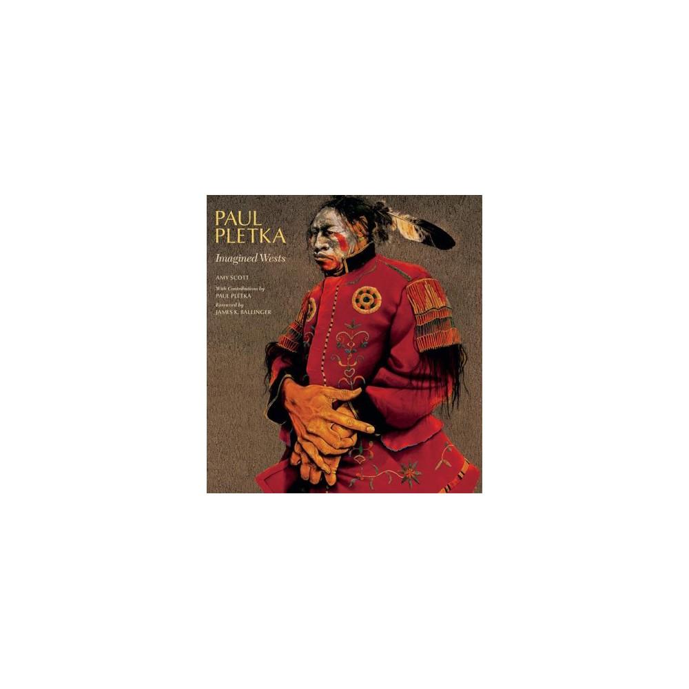 Paul Pletka : Imagined Wests (Hardcover) (Amy Scott)