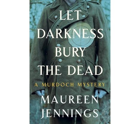 Let Darkness Bury the Dead -  (A Murdoch Mystery) by Maureen Jennings (Paperback) - image 1 of 1