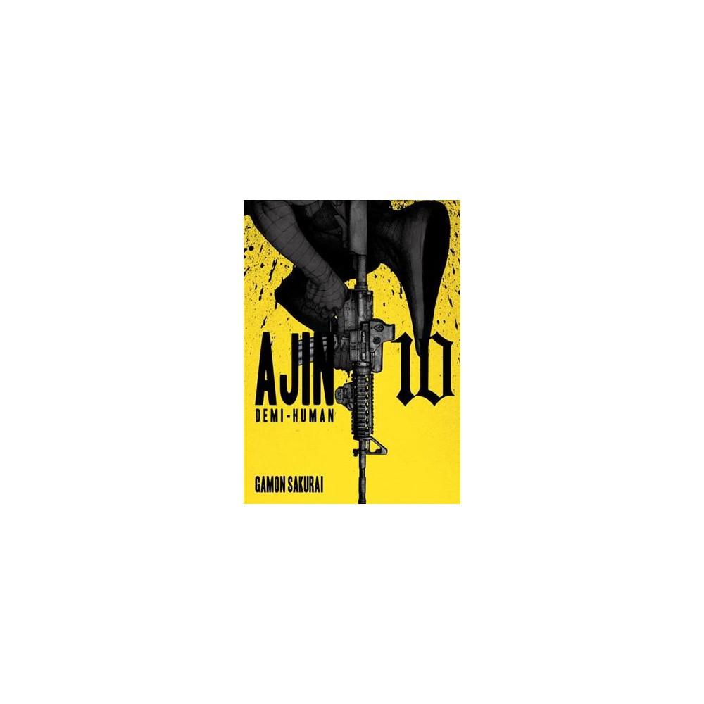 Ajin 10 : Demi-human - (Ajin Demi-human) by Gamon Sakurai (Paperback)