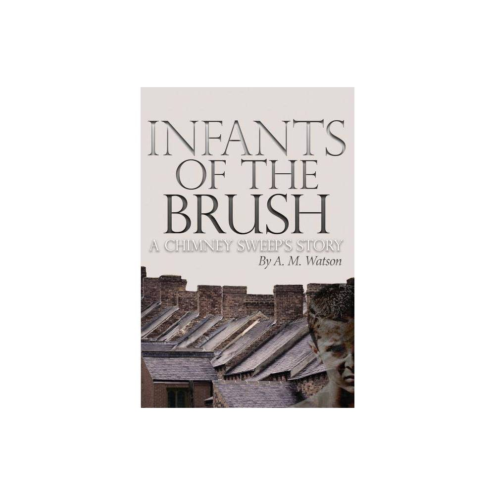 Infants Of The Brush By A M Watson Paperback