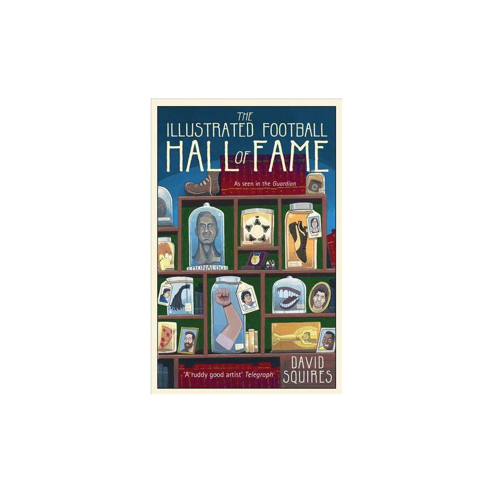Illustrated Football Football : Hall of Fame - by David Squires (Hardcover)