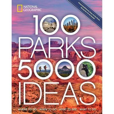 100 Parks, 5,000 Ideas - by Joe Yogerst (Paperback)