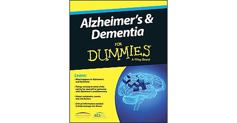 Alzheimer's & Dementia for Dummies : In Conjunction With the American Geriatric Society and the Health - image 1 of 1