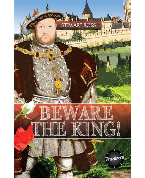 Beware the King! (Reprint) (Paperback) (Stewart Ross) - image 1 of 1