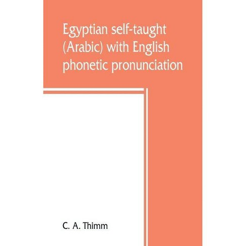 Egyptian self-taught (Arabic) with English phonetic pronunciation - by  C A Thimm (Paperback) - image 1 of 1