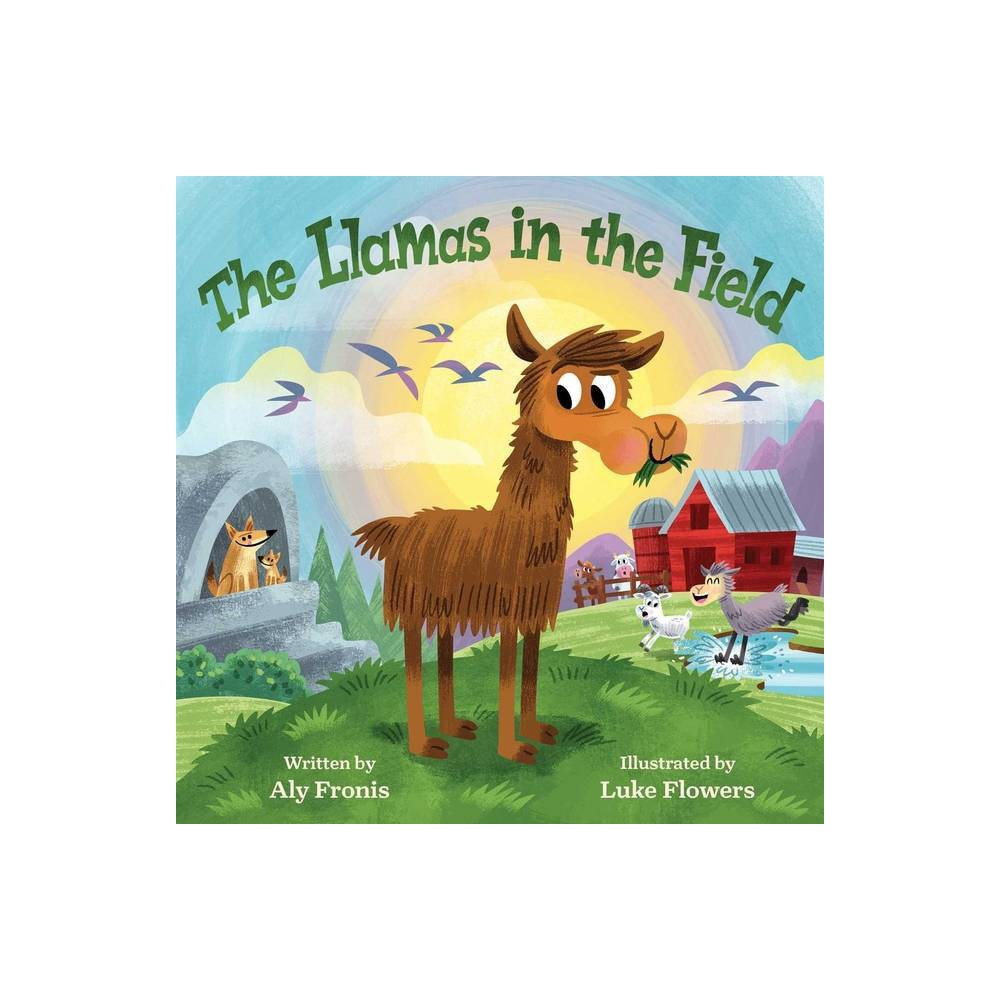 The Llamas In The Field By Aly Fronis Board Book