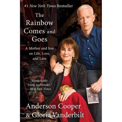 Rainbow Comes and Goes : A Mother and Son on Life, Love, and Loss (Reprint) (Paperback) (Anderson Cooper - image 1 of 1