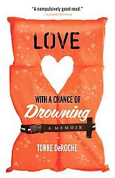 Love With a Chance of Drowning (Paperback) by Torre Deroche