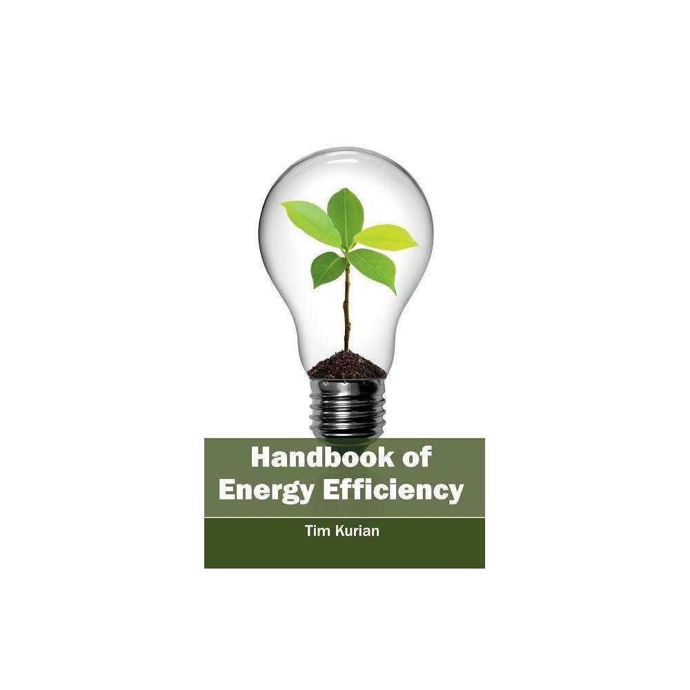 Handbook of Energy Efficiency - (Hardcover)
