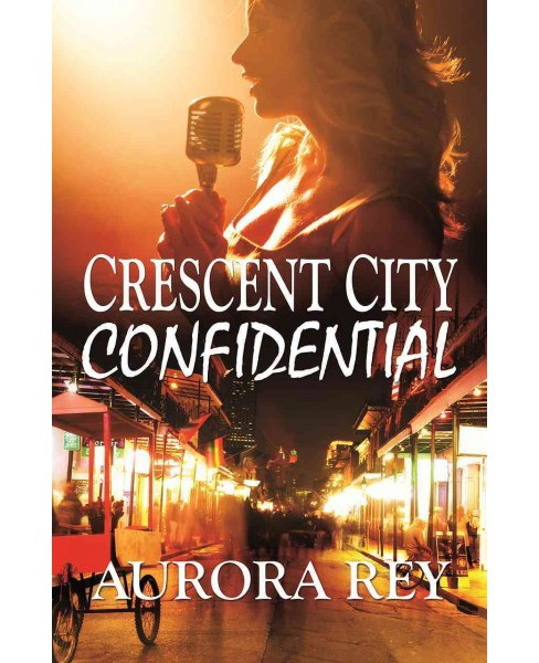 Crescent City Confidential (Paperback) (Aurora Rey) - image 1 of 1