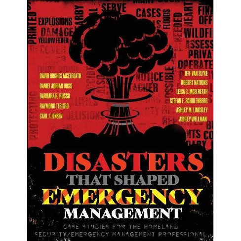 Disasters That Shaped Emergency Management - by  McElreath Et Al (Paperback) - image 1 of 1