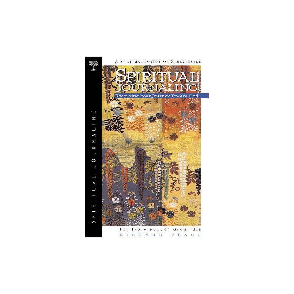 Spiritual Journaling Spiritual Formation By Richard Peace Paperback