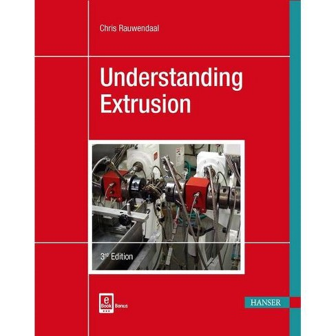 Understanding Extrusion - 3 Edition by  Chris Rauwendaal (Paperback) - image 1 of 1