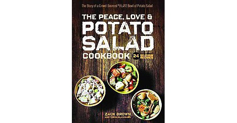 Peace, Love & Potato Salad Cookbook : The Story of a Crowd-Sourced $55,492 Bowl of Potato Salad: 24 - image 1 of 1