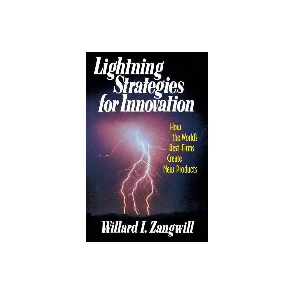 Lightning Strategies for Innovation - by Willard I Zangwill (Paperback) A Simon and Schuster eBook. Simon and Schuster has a great book for every reader.