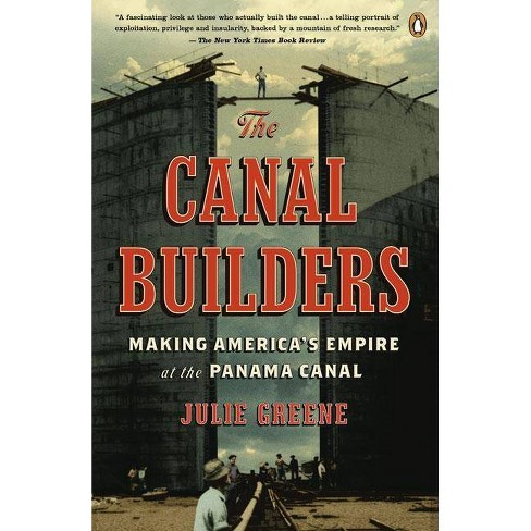 The Canal Builders - (Penguin History of American Life) by  Julie Greene (Paperback) - image 1 of 1