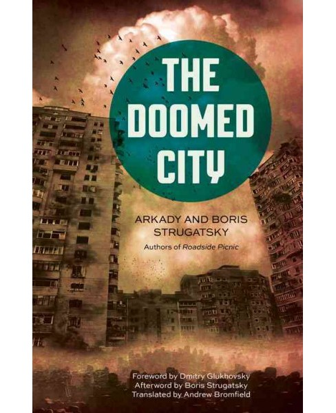 Doomed City (Hardcover) (Arkady Strugatsky & Boris Strugatsky) - image 1 of 1