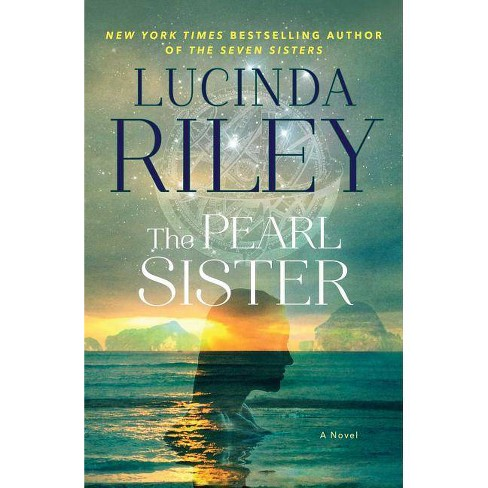 The Pearl Sister - (Seven Sisters) by  Lucinda Riley (Hardcover) - image 1 of 1