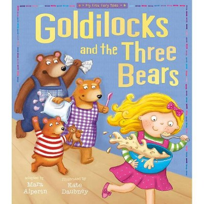 Goldilocks and the Three Bears - (My First Fairy Tales) (Paperback)
