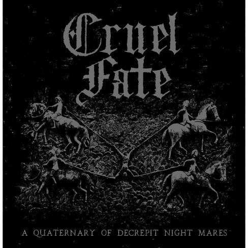 Cruel Fate - Quaternary Of Decrepit Night Mares (CD) - image 1 of 1