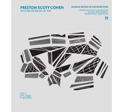 Preston Scott Cohen : Taiyuan Museum of Art (Paperback) - image 1 of 1
