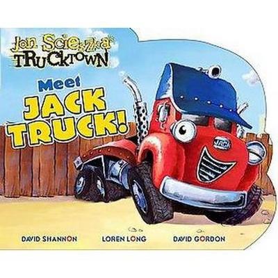 Meet Jack Truck! - (Jon Scieszka's Trucktown (Hardcover))by Hunter McKown (Board_book)