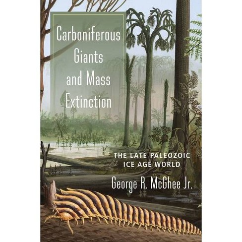 Carboniferous Giants and Mass Extinction - by  George McGhee (Paperback) - image 1 of 1