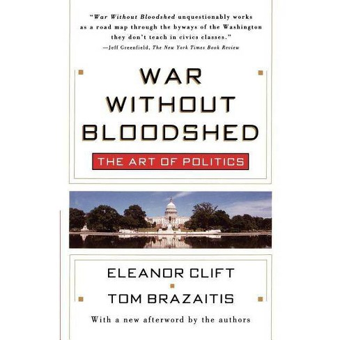 War Without Bloodshed - by  Eleanor Clift & Tom Brazaitis (Paperback) - image 1 of 1