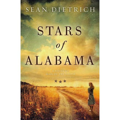 Stars of Alabama - by  Sean Dietrich (Paperback) - image 1 of 1