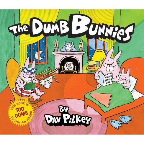 The Dumb Bunnies - by  Dav Pilkey (Hardcover) - image 1 of 1
