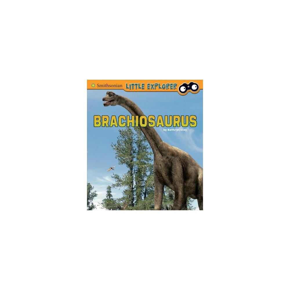 Brachiosaurus - (A+ Books) by Kathryn Clay (Paperback)