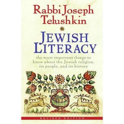 Jewish Literacy - by Joseph Telushkin (Hardcover)