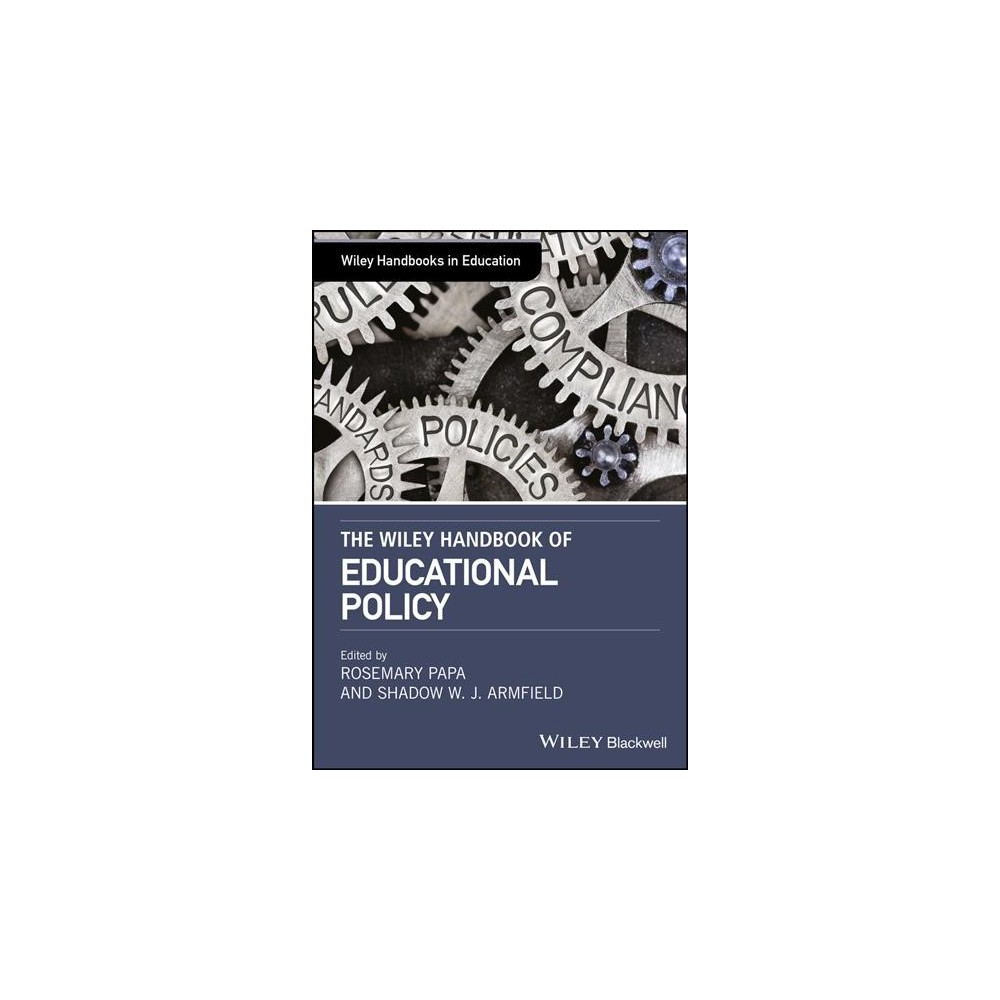 Wiley Handbook of Educational Foundations - by Rosemary Papa & Shadow W. J. Armfield (Hardcover)