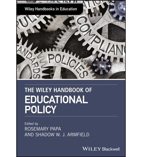 Wiley Handbook of Educational Foundations -  by Rosemary Papa & Shadow W. J.  Armfield (Hardcover) - image 1 of 1