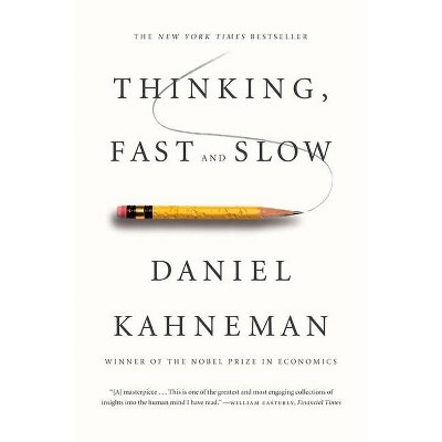 Thinking, Fast and Slow (Reprint) (Paperback) by Daniel Kahneman